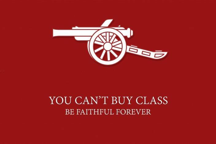 arsenal fans quotes You Can'T Buy Class, Be Faithful Forever